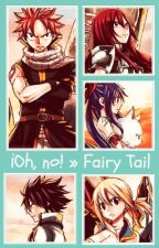 ¡Oh, no! » Fairy Tail by Twoice