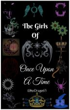 The Girls of Once Upon a Time  *long updates and chapters*{#Wattys2016} by KittenDragon53