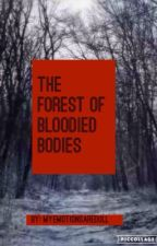The Forest of Bloodied Bodies by AnnyeongChild