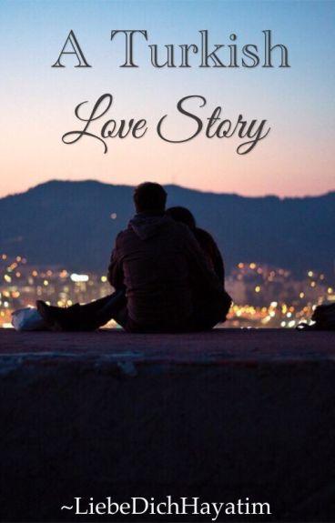 A Turkish Love Story