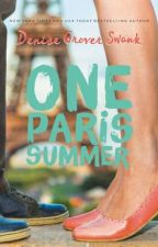 One Paris Summer (Excerpt) by DeniseGroverSwank
