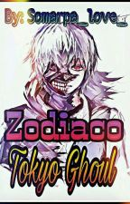 Zodiaco De Tokyo Ghoul :3 by Somarpa_love_