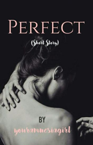 PERFECT (Short Story)