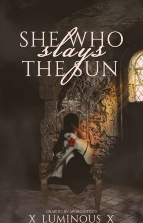 She Who Slays the Sun (The Wolves of the Underworld book 2) by x_luminous_x