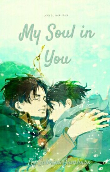 My Soul In You [ereri]