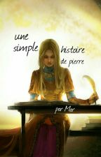 Une simple histoire de pierre by mar_bel_