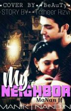 MY NEIGHBOUR  (MANAN SS) On Hold by Unfogetable_Gal