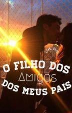 O Filho dos Amigos dos Meus Pais by love_neon