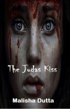 THE JUDAS KISS by Malisha38