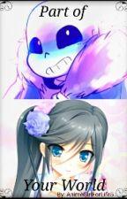 Part of Your World (Sans X OC) by AnimeGirlForLife5