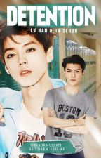 Detention || HunHan by Seo-ah