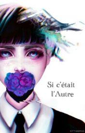 Si C'était L'Autre by LightofJoy