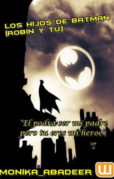 Los Hijos De Batman (Robin y tu)