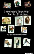 Stale Hale's Teen Wolf Fan Art Drabbles by adult_disneyprincess