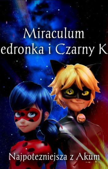 Miraculum Biedronka i Czarny Kot       Najpotężniejsza z Akum