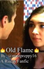Old Flame-A Rucas Fanfic  by mostpreppy16