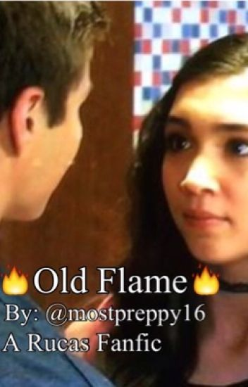 Old Flame-A Rucas Fanfic