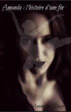 Amanda : la fin d'une histoire by alixdarbon