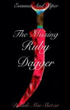 Evanna and Piper: The Missing Ruby Dagger by dancingbearsmae