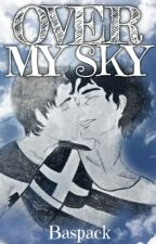 Over My Sky | Mikandy  by Baspack
