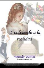 -5 Volviendo a La Realidad. by seleuni31011