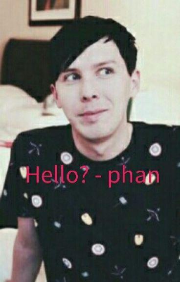 Hello?- phan
