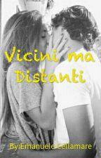 Vicini Ma Distanti by MHEIDietor