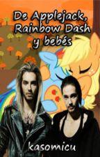 De Applejack, Rainbow Dash y bebés (3ra parte de Nueva vida) by kasomicu