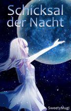 Schicksal der Nacht [Pausiert] by KirschblumenFuchs