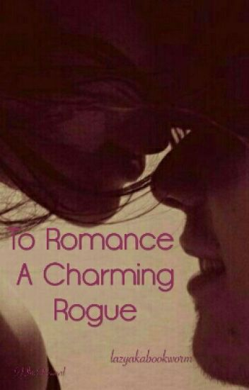 To Romance A Charming Rogue