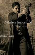 Mission Impossible Preferences by Marvelite1998