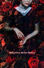 Beautiful Blind World by Semerhet