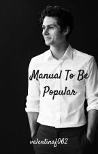 Manual To Be Popular. #MTBP by valentinaf062