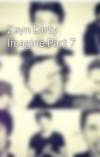 Zayn Dirty  Imagine Part 7 by _5boys1dream_