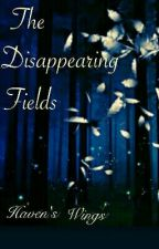 The Disappearing Fields by BlahblahLinsezblah
