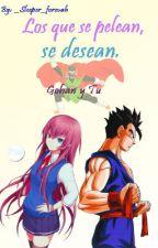 Los Que Se Pelean, Se Desean. |Gohan Y Tu| by _Sleeper_forevah