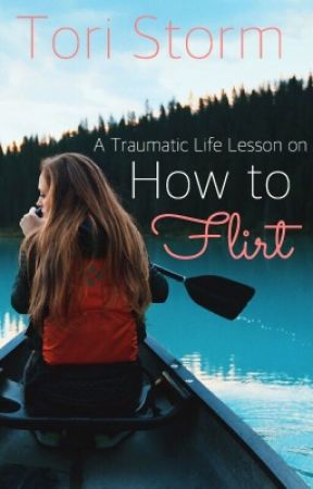 A Traumatic Life Lesson on How to Flirt by tori_lynn9900
