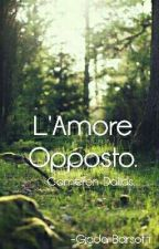 L'Amore Opposto.•Dallas• by GattinaMulticolore