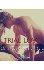 Trial Love by Annieeee_