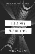 Bullying Y Mas Bullying. by Mapiiz09