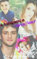 A Vingança Virou Amor  by LyccaSantos_