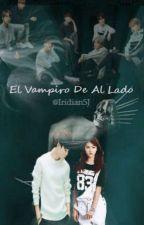El Vampiro De Al Lado. #01 by IridianSJ
