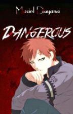Dangerous [Naruto FanFinc] Actualizaciones Lentas by MasielDayana