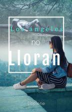 Los Ángeles no lloran©+17 by Liselene
