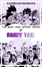 The Best and Worst Ships Of Fairy Tail [On Hold] by XxTheFairyQueenxX