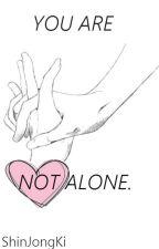 «You are not alone» || 2 Temporada C.A.R by ShinJongKi