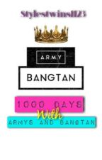 1000 Days With ARMYS and BANGTAN!! by stylestwins1123