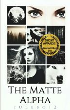 THE MATTE ALPHA by Julesg12