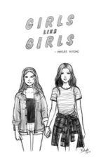 Girls Like Girls by xXashleyhemmingsXx
