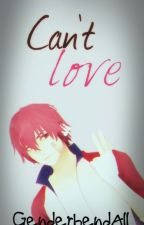 One-Short: Can't Love (FukaseXArsloid) by GenderbendAll